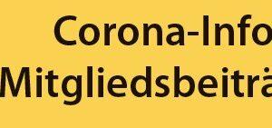 Corona-Info Mitgliedsbeiträge